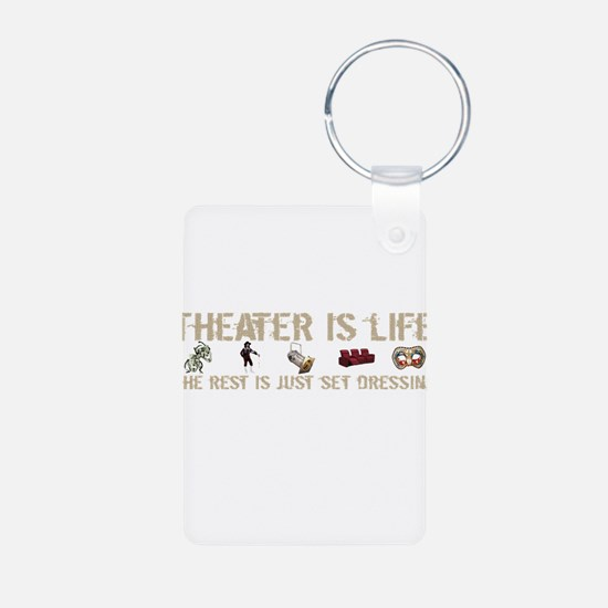Theater is Life Keychains