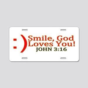 Smile, God Loves You! Aluminum License Plate