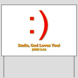 Smile, God Loves You! Yard Sign