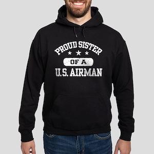 Proud Sister of a US Airman Hoodie (dark)