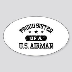 Proud Sister of a US Airman Sticker (Oval)