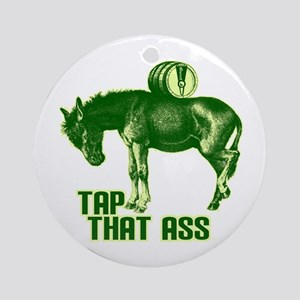 Tap That Ass Ornament (Round)