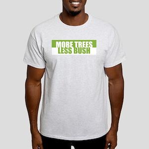 More Trees. Less Bush. -  Ash Grey T-Shirt