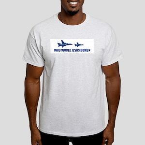 Who would Jesus bomb? -  Ash Grey T-Shirt