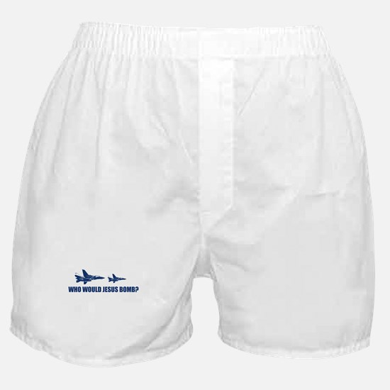 Who would Jesus bomb? -  Boxer Shorts