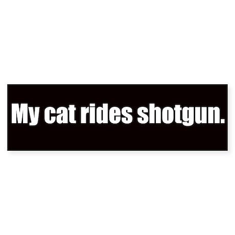 My cat rides shotgun (Bumper sticker)
