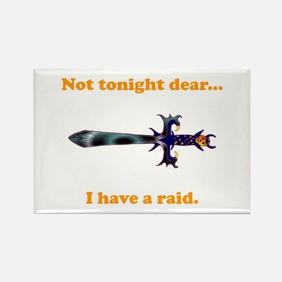 Not Tonight...Got A Raid! Rectangle Magnet
