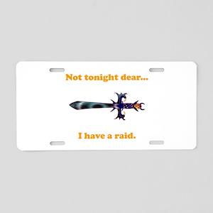 Not Tonight...Got A Raid! Aluminum License Plate