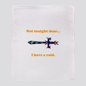 Not Tonight...Got A Raid! Throw Blanket