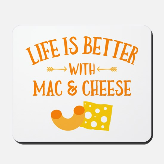Life's Better Mac & Cheese Mousepad