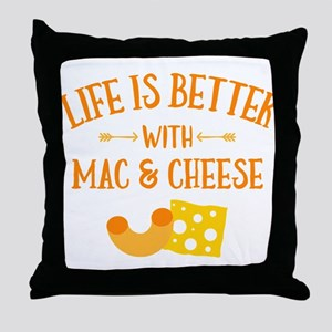 Life's Better Mac & Cheese Throw Pillow