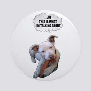 NOW THATS WHAT IM TALKING ABOUT PIT BULL Ornament