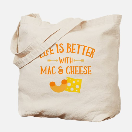 Life's Better Mac & Cheese Tote Bag