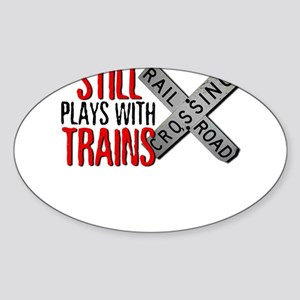 Still Plays With Trains Sticker (Oval)