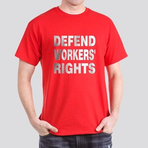 Defend Workers' Rights: Dark T-Shirt