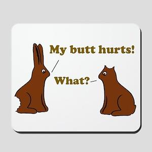 Chocolate Bunnies My Butt Hur Mousepad