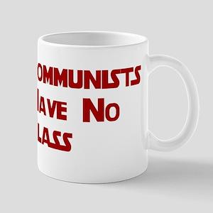 Communists Have No Class Shir Mug