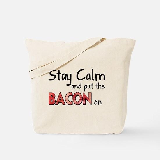Keep Calm and Put the Bacon O Tote Bag