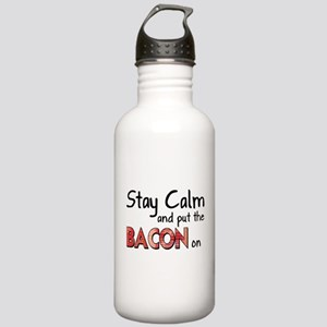 Keep Calm and Put the Bacon O Stainless Water Bott