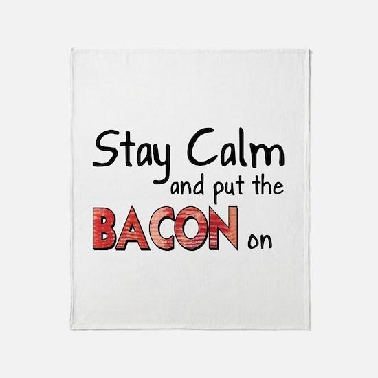 Keep Calm and Put the Bacon O Throw Blanket