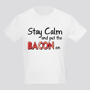 Keep Calm and Put the Bacon O Kids Light T-Shirt