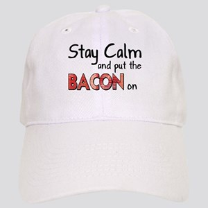 Keep Calm and Put the Bacon O Cap