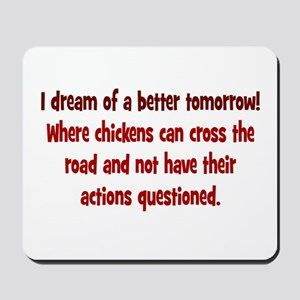 Chickens Cross the Road Mousepad