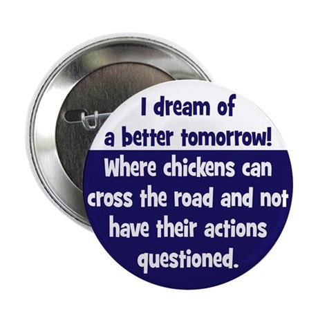 """Chickens Cross the Road 2.25"""" Button"""