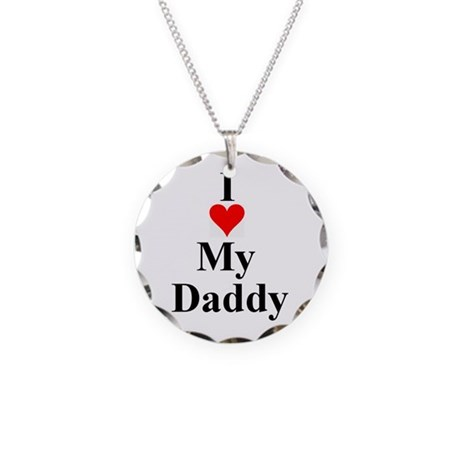 I Love My Daddy Necklace Circle Charm