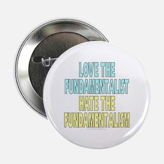 """Love the fundamentalist... (2.25"""" button)"""