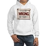 WRONG Sweatshirt