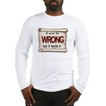 WRONG Long Sleeve T-Shirt
