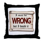 WRONG Throw Pillow