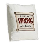 WRONG Burlap Throw Pillow
