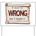 WRONG Yard Sign