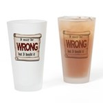 WRONG Drinking Glass