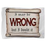 WRONG Pillow Sham