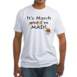 Mad about March Fitted T-Shirt
