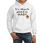 Mad about March Hooded Sweatshirt