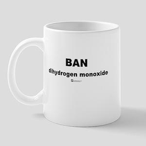 Ban Dihydrogen Monoxide -  Mug