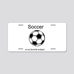 Soccer is my favorite subject Aluminum License Pla