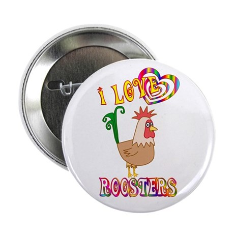 """I Love Roosters 2.25"""" Button"""