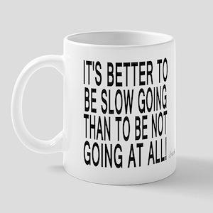 Slow Going Text 1 Mug