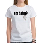 got balut? Women's T-shirt