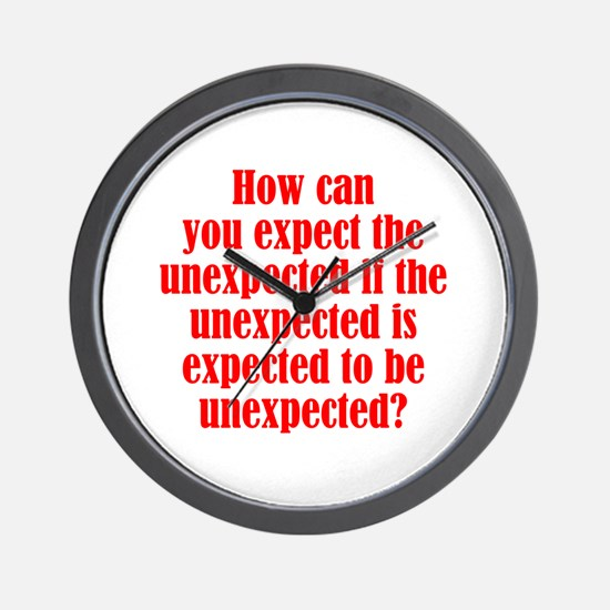 Expect the Unexpected Wall Clock
