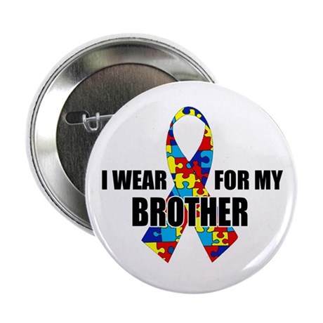 """Autism Ribbon for My Brother - 2.25"""" Button"""