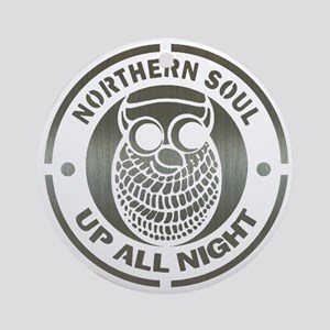 Northern Soul up all night ow Ornament (Round)