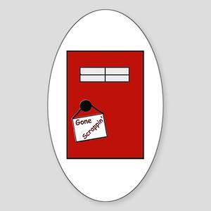 GONE SCRAPPIN' Sticker (Oval)