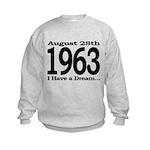 1963 - I Have a Dream Kids Sweatshirt