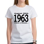 1963 - I Have a Dream Women's T-Shirt